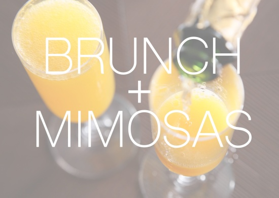 BRUNCH AND MIMOSAS